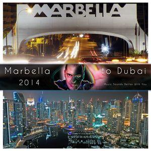 From Marbella To Dubai 2/ 2014