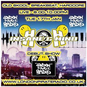"Insane & Mind ""Live"" London Pirate Radio - Old Skool, Breakbeat, Hardcore 1992-2016 - Jan 2017"