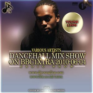Young Lion - 2010-06-04-Dancehall Mix Show On BBC1Xtra