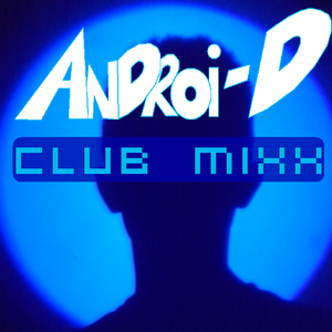 Androi-D's Club MiXX #68