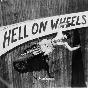Hell on Wheels - Drudgeons Summer Mix 2014