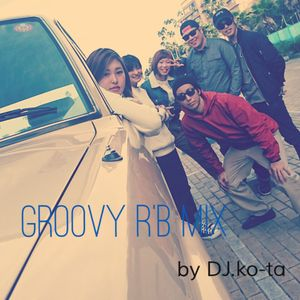 Groovy R&B MIX Vol.3 by DJ.ko-ta