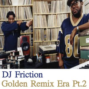 DJ Friction - Golden Remix Era (Part.2)