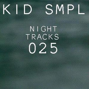Night Tracks 025: Kid Smpl Guest Mix
