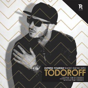 Todoroff - Express Yourself Radio Show #555