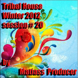 Tribal House Winter 2012 session no. 20