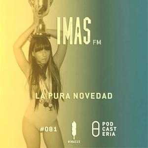 """IMAS FM No. 081 - """"La Pura Novedad"""": Presidente, Kryone, Los Blenders, Sr. Amable, DJ Smurphy."""
