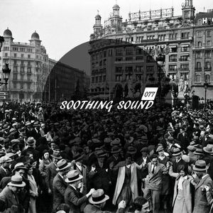 Soothing Sound 077 || 20/05/2016
