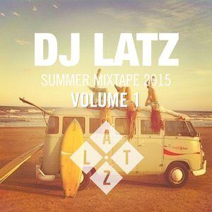 LATZ - SUMMER MIXTAPE 2015 VOL 1