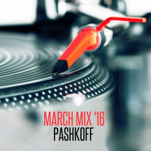 PASHKOFF - March Mix '16