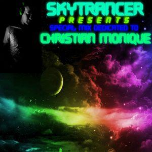 Skytrancer Presents - Special Mix Dedicated To Christian Monique