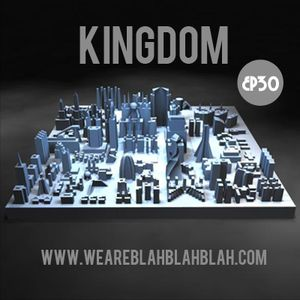 WeAreBlahBlahBlah EP30 - Mixed Kingdom