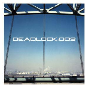 DEADLOCK 003