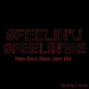 J. RIZZLE - #FEELIN'U - #FEELIN'ME