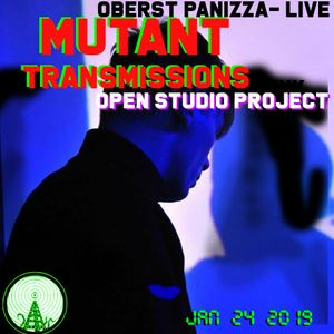 MUTANT TRANSMISSION RADIO  Open Studio Project with Oberst Panizza LIVE Jan 24 2019 DJ Polina Y