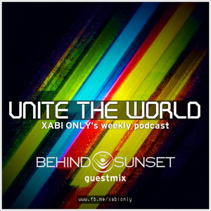 Xabi Only - Unite The World #025 (inc. Behind The Sunset Guestmix) [12-11-2013]