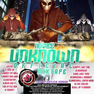 DJ DOTCOM_PRESENTS_NOFACE UNKNOWN_OFFICIAL MIXTAPE (TANK UP - EXPLICIT VERSION)
