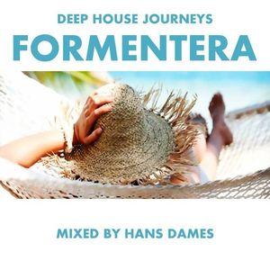 Deep House Journeys - Formentera (Deep house 2013 mixed by Hans Dames)
