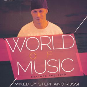 World Of Music #09-Mixtape Mixed By Stephano Rossi