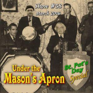 Under The Mason's Apron Folk Show #58 St. Pat's Day March 2016