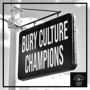Bury Culture Champions - The Walker Project