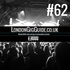 LondonGigGuide #62 - 11/08/14 - Your weekly, no nonsense guide to London gigs