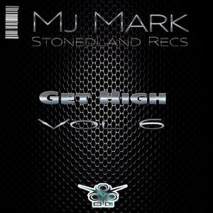 Mj Mark (StonedLand Recs) - Get High Vol.6