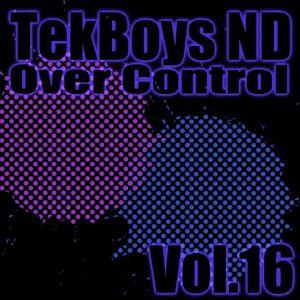 TekBoys ND - Over Control Vol.16