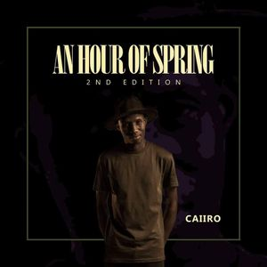 Caiiro - An Hour Of Spring 2nd Edition