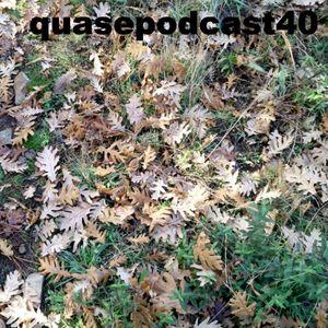 QuasePodcast40