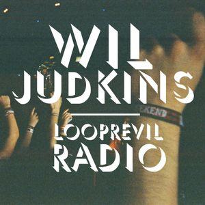 12th Febuary 2013 - Wil Judkins Looprevil Radio