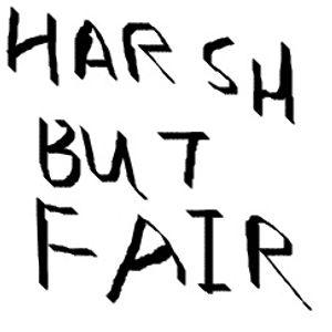 Harsh But Fair