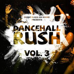 """Dancehall Rushhh""  Part3 Dancehall mixcd by DussOva aka 220 sound (Jan2017)"