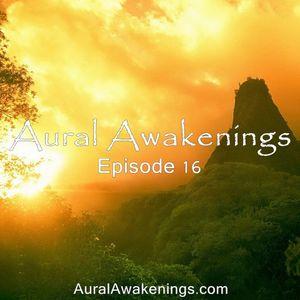 Aural Awakenings: Episode 16