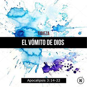 TIBIEZA: El Vómito de Dios