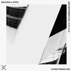 Dialogue w/ SPFDJ - 28th September 2018