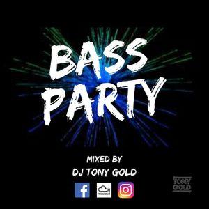 BASS PARTY - MIXED BY DJ TONY GOLD