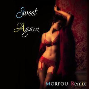 SWEET AGAIN - Morfou Re-edit -  (Deep Mix)