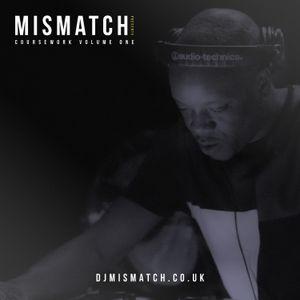 Mismatch Presents: Coursework vol.1