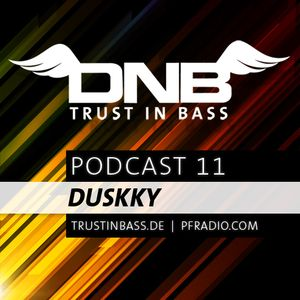 Trust In Bass Podcast 11 - Duskky