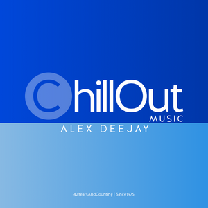 Alex Deejay - Chill Out Music