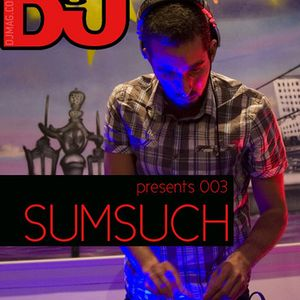 Sumsuch - Exclusive DJ Mag Mix
