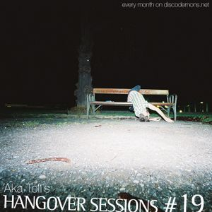 Aka Tell´s Hangover Sessions #19