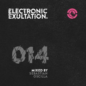 Electronic Exultation 014 - Ibiza Global Radio - 15 - 04 - 2015 mixed By Sebastian Oscilla