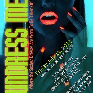 Undress Me CD [07.19.13 @ Dazzling #Toronto]
