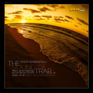 Onur Odabasoglu - The Sound Of Trap 003 [Oct 28-2011] on Pure.Fm
