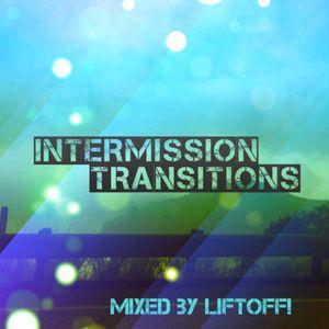 Intermission Transitions w/LiftOff! - 025 (EDC Weekend Mix)