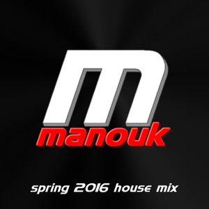 Manouk - Spring 2016 house mix