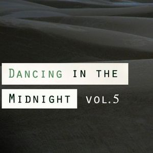 Dancing in the midnight vol.5