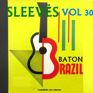 Sleeves Vol 30 - Baton Brazil